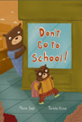 Don't Go to School!